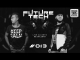 FUTURE TECH MUSIC ► Live DJ-Sets ► 09.09.2018 ► Podcast #013