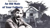 An Old Mate of Your Father's by Henry Lawson
