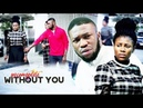 INCOMPLETE WITHOUT YOU 2018 NEW NIGERIAN MOVIE 2018 LATEST AFRICAN MOVIE
