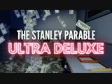 The Stanley Parable: Ultra Deluxe – The Game Awards Trailer
