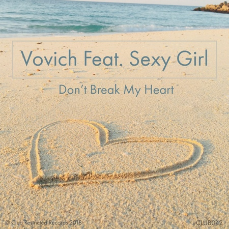Vovich Feat. Sexy Girl - Dont Break My Heart (Extended Mix)