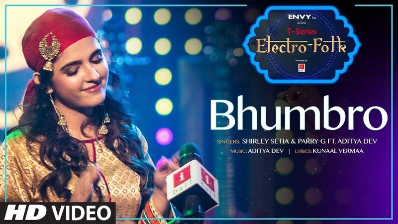 ELECTRO FOLK BHUMBRO | Shirley Setia, Parry G Aditya Dev | T-Series
