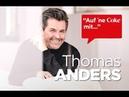 18.10.2018 Auf 'ne Coke mit Thomas Anders