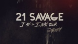 21 Savage - i am i was Tour w Da Baby (Tickets Available)