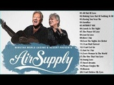 Air Supply Greatest Hits - Top 30 Best Songs Of Air Supply 2018