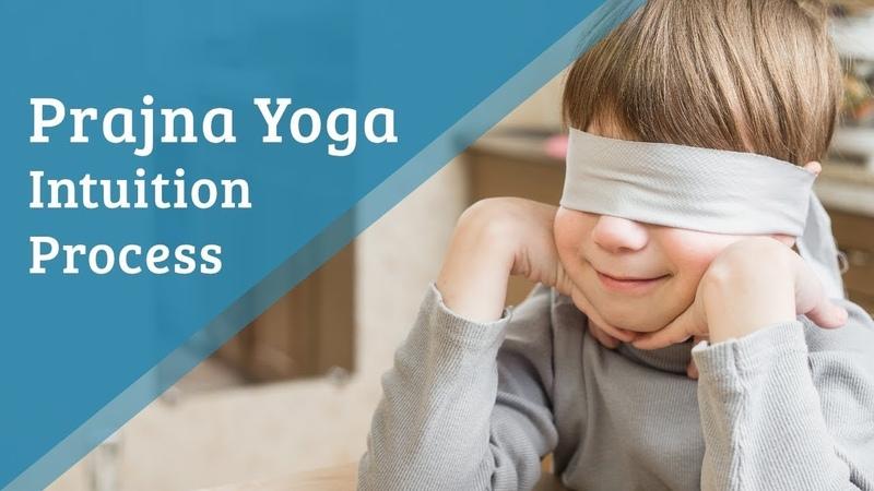 Prajñā Yoga (Intuition Process)   Yoga program for Kids and Teenagers