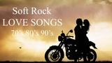 Soft Rock Love Songs 70's 80's 90's Playlist - Best Soft Rock Love Songs Of All Time