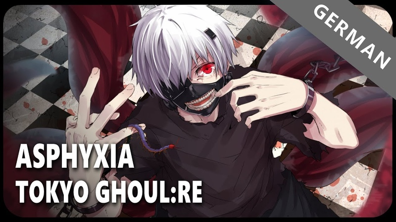 Tokyo Ghoulre「asphyxia」- German ver. | Selphius