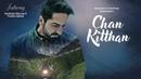 Official Video: Chan Kitthan Song   Ayushmann   Pranitha   Bhushan Kumar   Rochak   Kumaar