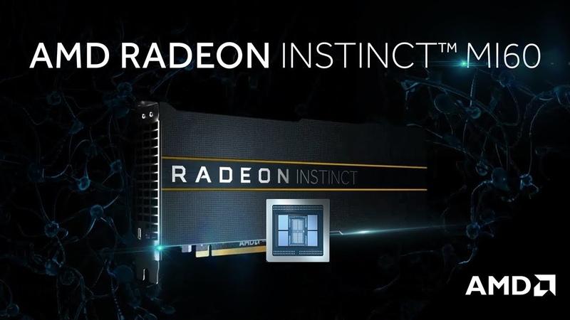 AMD Radeon Instinct™ MI60 – The World's First 7nm Accelerator