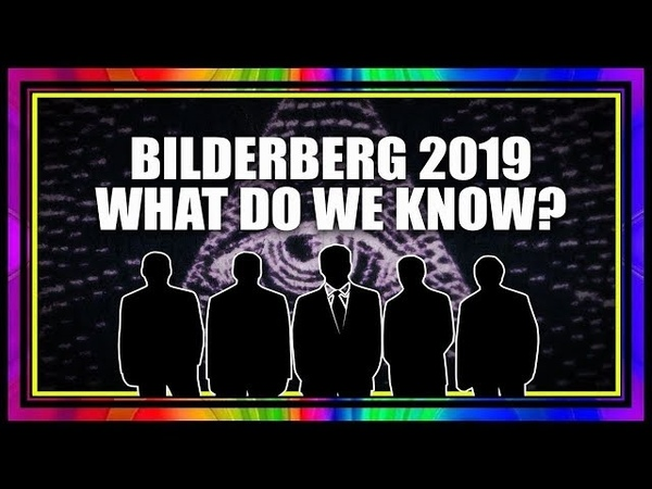 Why Is The Bilderberg 2019 Location Still a Secret