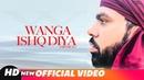 Wanga Ishq Diya Full Video Sardar Ali Nachde Malang Latest Punjabi Songs 2018