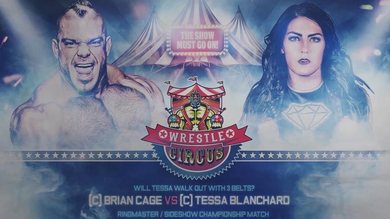 Tessa Blanchard vs. Brian Cage - WrestleCircus Ringmaster vs. Sideshow Champion - Intergender match
