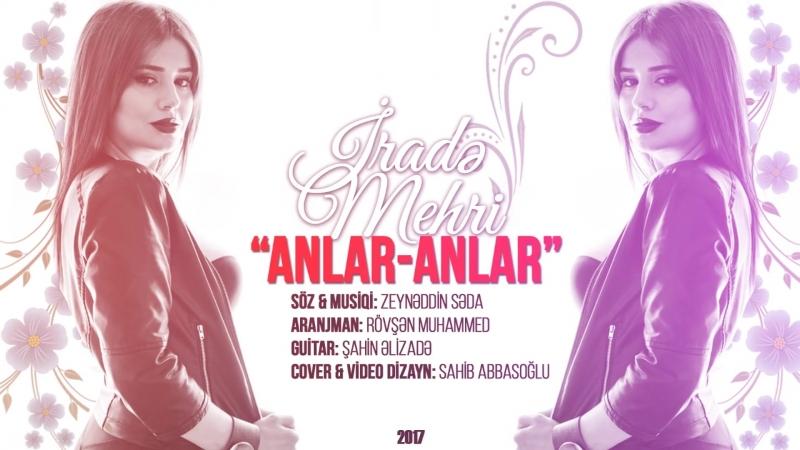İrade Mehri - Anlar Anlar (Official Audio)_00.mp4