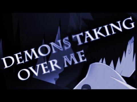 .demons taking over me
