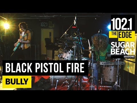 Black Pistol Fire - Bully (Live at the Edge)