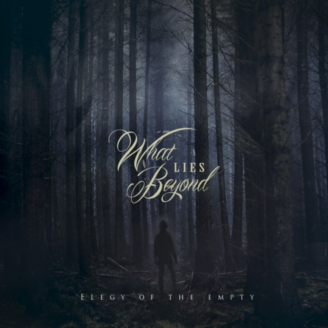 What Lies Beyond - Elegy Of The Empty (2019)