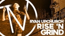 Ryan Upchurch - Rise N' Grind │ The Vault Pro Scooters