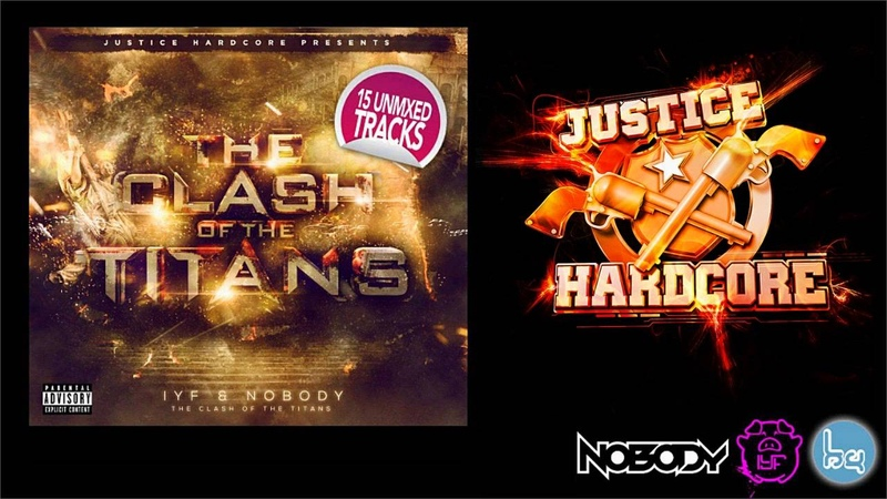 UK Hardcore Justice Hardcore IVY Nobody The Clash of the Titans (Mixed by DJ KyuubiRaver)