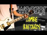 Weezer - Zombie Bastards Guitar Cover