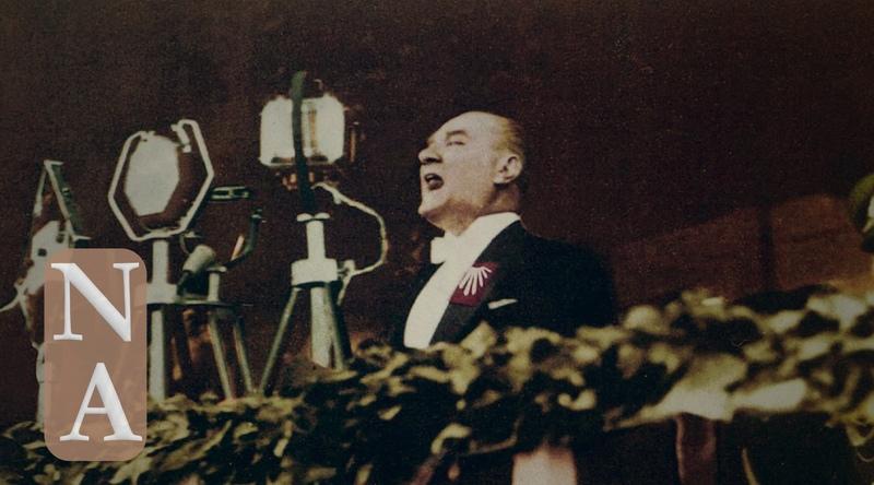 Atatürks Speech that Recreated a Nation   Bir Milleti Baştan Yaratan Nutuk (10. Yıl Nutku)