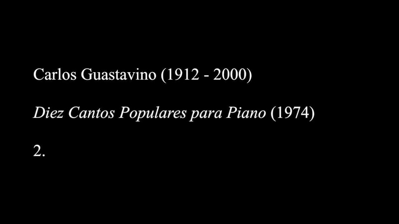 Carlos Guastavino Diez Cantos Populares para Piano 1974