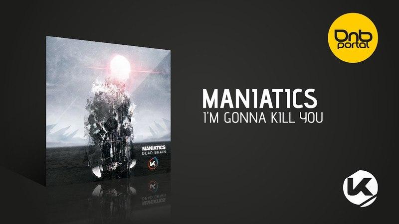Maniatics - I'm Gonna Kill You [Kosen Production]