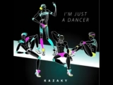 Kazaky - Im Just a Dancer (Single Version)