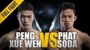 ONE: Peng Xue Wen vs. Phat Soda   November 2017   FULL FIGHT