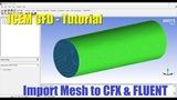 ICEM CFD - Import Mesh to CFX &amp FLUENT - Basic Tutorial 6