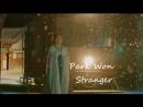 [rus sub]ОСТ 8 к дораме МИСТЕР СОЛНЕЧНЫЙ СВЕТ | Mr. Sunshine | Park Won - Stranger