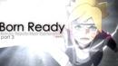 Boruto Naruto Next Generations「AMV」Born Readyᴴᴰ