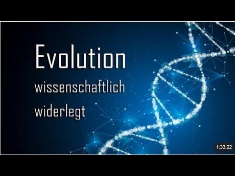 Evolution wissenschaftlich widerlegt - GLAUBST DU NOCH - ODER WEIßT DU SCHON