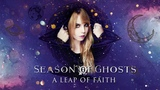 Season of Ghosts - A Leap Of Faith (title track)