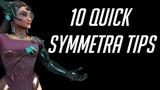 10 Quick Symmetra Tips
