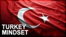 Understanding the Turkish mindset