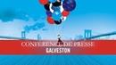 Conférence de presse Galveston