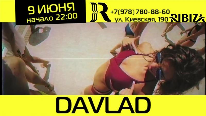 9 ИЮНЯ DAVLAD RIBIZA