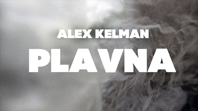 Alex Kelman - Plavna