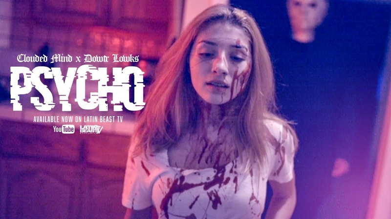 Clouded Mind X Dowtr Lowks - Psycho (Official Music Video)