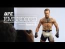 UFC 189 МакГрегор vs Мендес Embedded Видеоблог - часть 2.