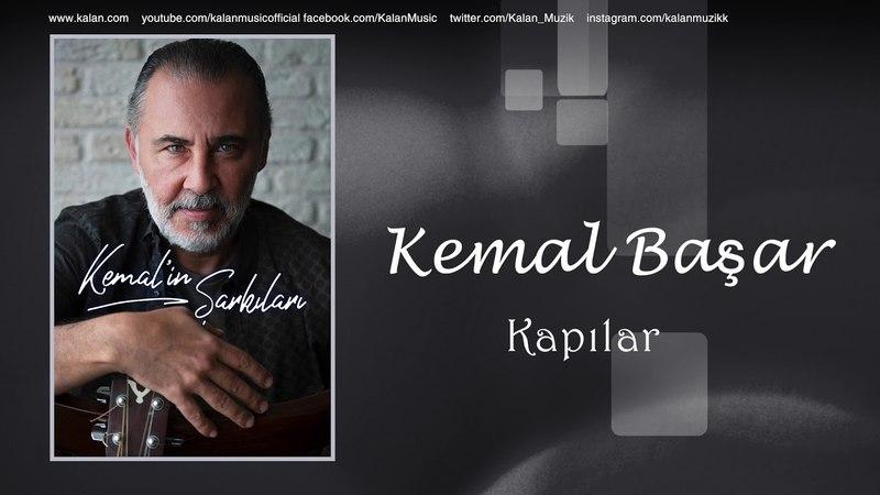 Kemal Başar - Kapılar [ Kemal'in Şarkıları © 2018 Kalan Müzik ]