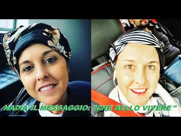 NADIA TOFFA E' BELLO VIVERE IL COMMOVENTE MESSAGGIO AI SUOI