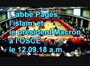 L'abbé Pagès, l'islam et le président Macron à l'OSCE, le 12.09.18 a.m.