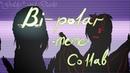 Bi-polar *meme* collab with Darki (remake)
