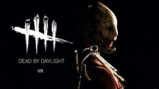 Dead By Daylight: VR - Unofficial fan-made Trailer