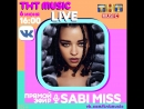ТНТ MUSIC LIVE - Sabi Miss