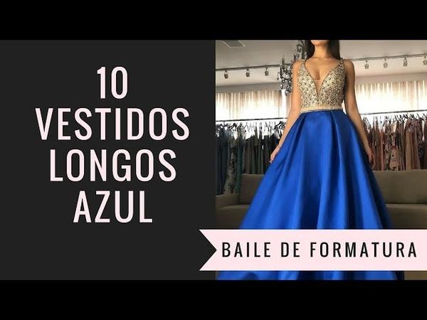 Vestido azul formatura: 10 modelos para arrasar no baile!