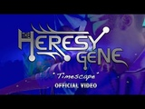 The Heresy Gene - Timescape (Official Music Video)