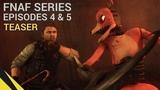 SFM Five Nights at Freddys Series (Episodes 4 &amp 5 Teaser) FNAF Animation